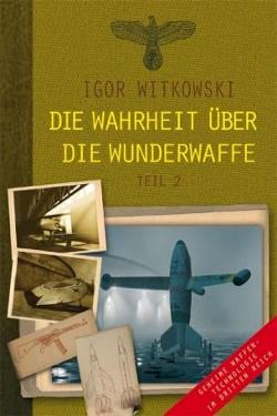 Die Wahrheit über die Wunderwaffe by Igor Witkowski