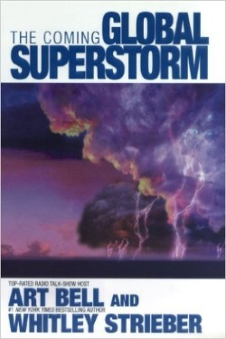 The Coming Global Superstorm by Whitley Strieber