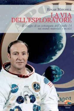La via dell'esploratore by Edgar Mitchell