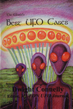 The World's Best UFO Cases by Dwight Connelly