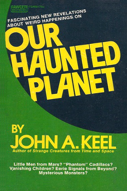 Our Haunted Planet by John A. Keel