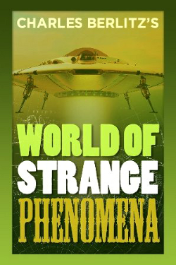 World of Strange Phenomena by Charles Berlitz