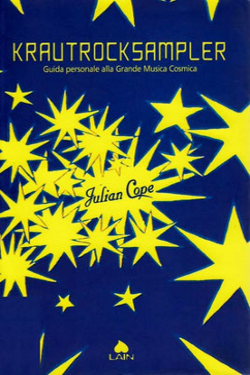 Krautrocksampler. Guida personale alla Grande Musica Cosmica dal 1968 in poi by Julian Cope