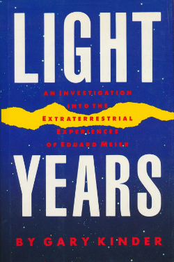 Light Years: An Investigation into the Extraterrestrial Experiences of Eduard Meier - Gary Kinder