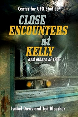 Close Encounter at Kelly and Others of 1955 by Ted Davis, Isabel and Bloecher