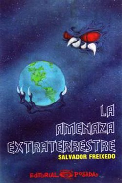 La amenaza extraterrestre by Salvador Frexeido