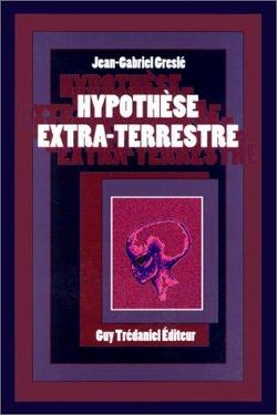 HYPOTHÈSE EXTRA-TERRESTRE by Jean-Gabriel Greslé