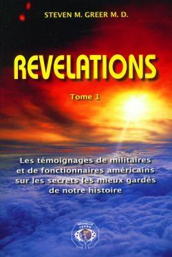 Revelations Vol. 1 e 2: Le testimonianze di militari e funzionari degli Stati Uniti sui segreti meglio custoditi ... by Steven Greer