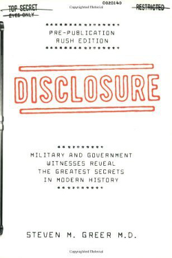 Disclosure: Military and Government Witnesses Reveal the Greatest Secrets in Modern by Steven Greer