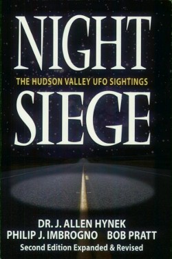 Night Siege: The Hudson Valley UFO Sightings by  Philip J. Imbrogno, Bob Pratt , Dr J. Allen Hynek