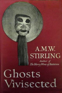 Ghosts Vivisected by A.M.W. Stirling