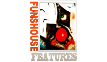 FunHouse Features