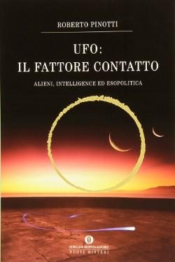 UFO: il fattore di contatto by Roberto Pinotti