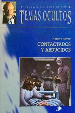 Contactados y abducidos by Antonio Ribera