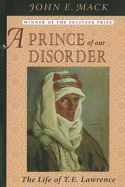 A Prince of Our Disorder by John Edward Mack