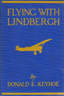 Flying With Lindberg by Donald E. Keyhoe