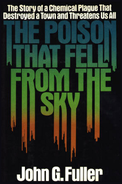 The Poison That Fell from the Sky by John G. Fuller