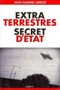 Extraterrestres, secrets d'éta by Jean-Gabriel Greslé