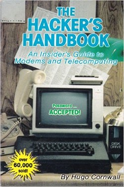 The Hacker's Handbook by Hugo Cornwall