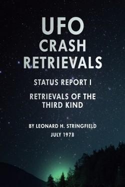 UFO crash Retrievals: retrievals of the third kind STATUS REPORT 1 by Leonard H. Stringfield