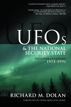 UFOs and the National Security State: The Cover-Up Exposed, 1973-1991 by Richard Dolan