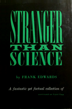 Stranger Than Science by Frank Edwards