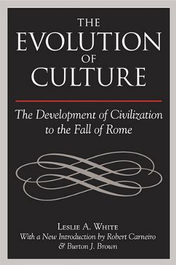 The Development of Civilization to the Fall of Rome by Leslie A. White