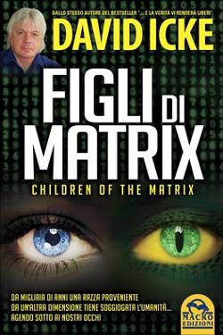 Figli di Matrix by David Icke