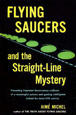 Flying Saucers and the Straight-Line Mystery by Aimé Michel