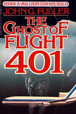The Ghost of Flight 401 by John G. Fuller