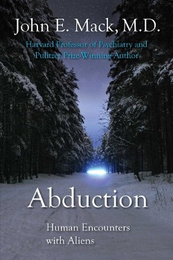 Abduction: Human Encounters with Aliens by John Edward Mack