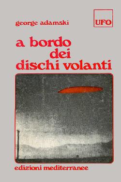 A bordo dei dischi volanti by George Adamski