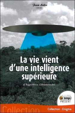 La vie vient d'une intelligence supérieure by Jean Sider