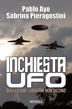 Visualizza l'immagine  Inchiesta UFO. Quello che i governi non dicono by di Pablo Ayo, Sabrina Pieragostini