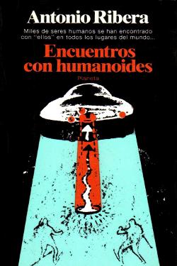 Encuentros con humanoides by Antonio Ribera