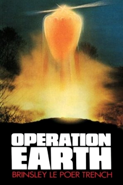 Operation Earth: The Sky People Speak by Brinsley Le Poer Trench