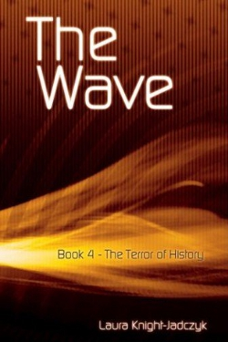 The wave vol. 4 The terror of history by Laura Knight-Jadczyk