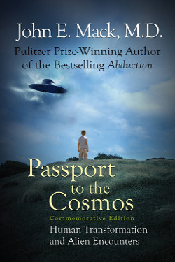 Passport to the Cosmos: Human Transformation and Alien Encounters by John Edward Mack
