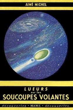 Lueurs sur les soucoupes volantes by Aimé Michel