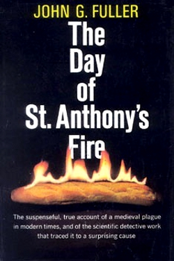 The Day of St. Anthony's Fire by John G. Fuller