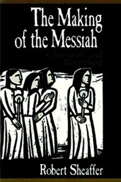 The Making of the Messiah by Robert Sheaffer