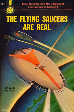The Flying Saucers Are Real by Donald E. Keyhoe