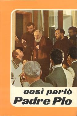 """Così parlò Padre Pio"""" (edizione curata da Don Nello Castello, IMPRIMATUR Vicenza, 14/6/74 † C. Fanton, Vescovo Ausiliare"""