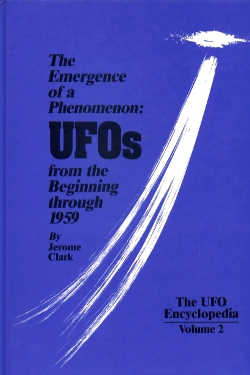 The Emergence of a Phenomenon: UFOs from the Beginning Through 1959 Vol. 2 by Jerome Clarke