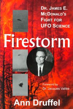 James Edward McDonald Firestorm:Fight for UFO Science by Ann Druffel