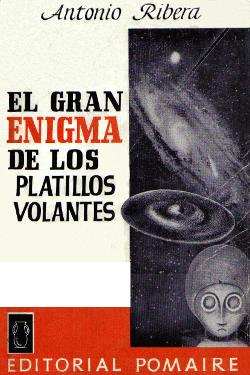 El gran enigma de los platillos volantes by Antonio Ribera