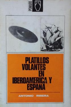 Platillos Volantes en Iberoamérica y España by Antonio Ribera