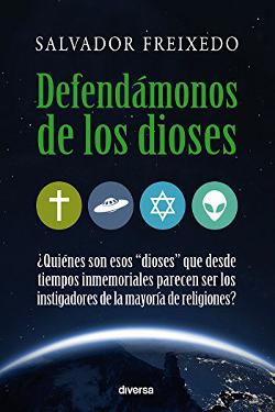 Defendámonos de los dioses by Salvador Freixedo