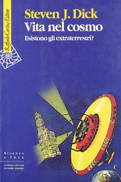 Vita nel cosmo. Esistono gli extraterrestri? by Steven J. Dick