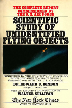 Scientific Study of Unidentified Flying Objects by  Dr. Edward U. Condon